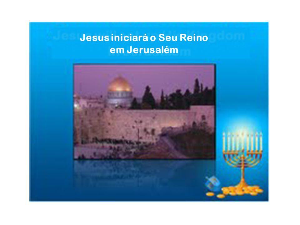 Jesus iniciará o Seu Reino