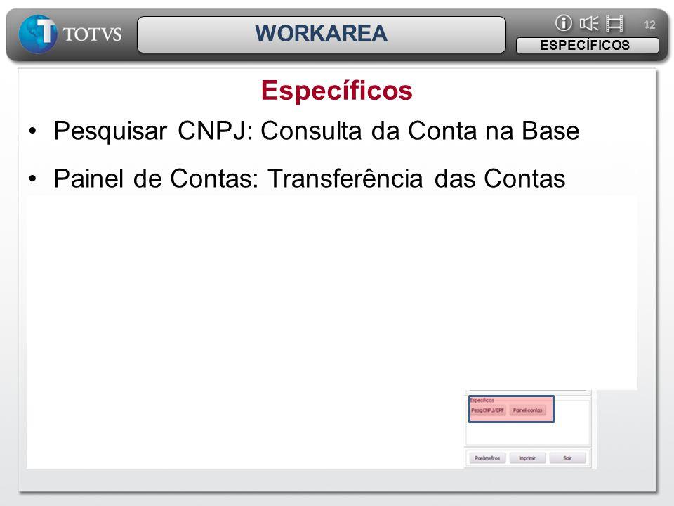 Específicos Pesquisar CNPJ: Consulta da Conta na Base