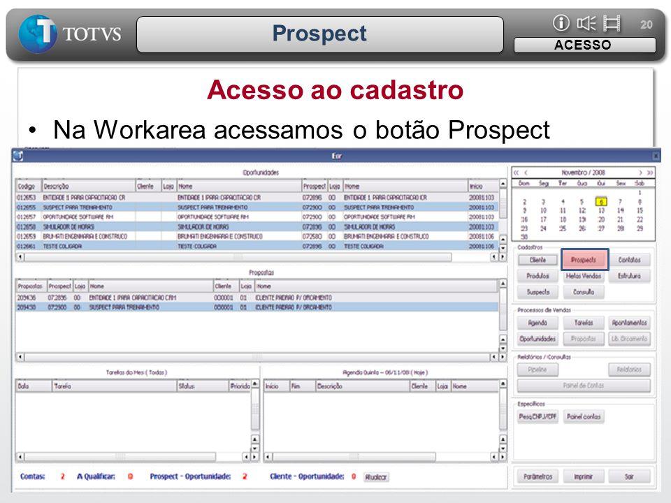 Acesso ao cadastro Na Workarea acessamos o botão Prospect Prospect
