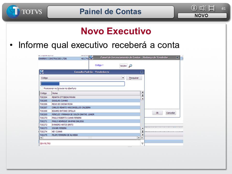 Novo Executivo Informe qual executivo receberá a conta