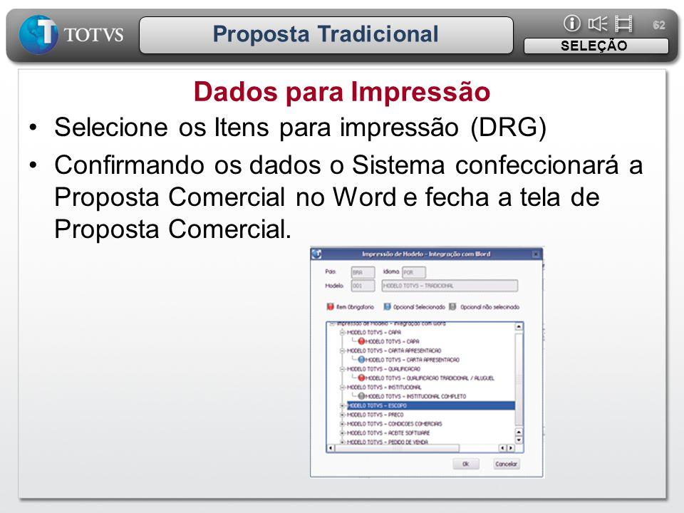 Dados para Impressão Selecione os Itens para impressão (DRG)