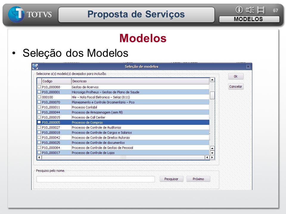 67 Proposta de Serviços MODELOS Modelos Seleção dos Modelos