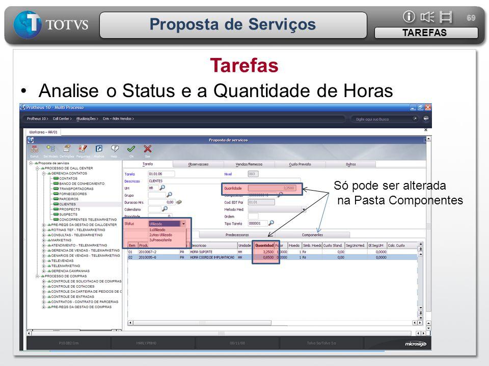 Tarefas Analise o Status e a Quantidade de Horas Proposta de Serviços
