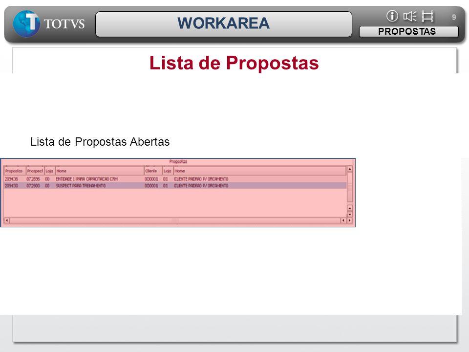 9 WORKAREA PROPOSTAS Lista de Propostas Lista de Propostas Abertas