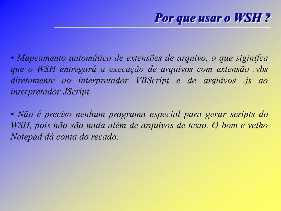 Por que usar o WSH
