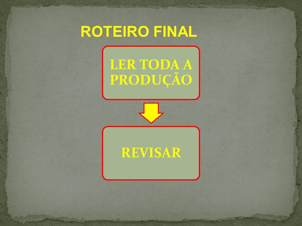 ROTEIRO FINAL LER TODA A PRODUÇÃO REVISAR