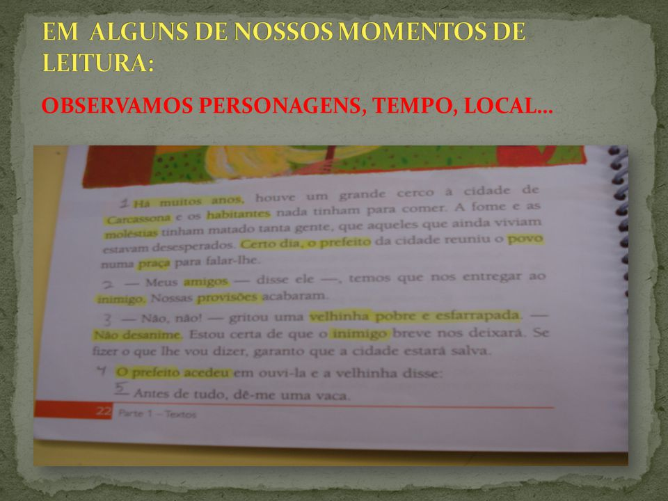 EM ALGUNS DE NOSSOS MOMENTOS DE LEITURA: