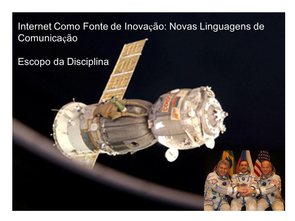 Internet Como Fonte de Inovação: Novas Linguagens de Comunicação