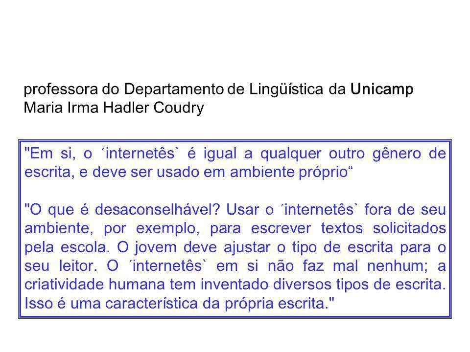 professora do Departamento de Lingüística da Unicamp Maria Irma Hadler Coudry