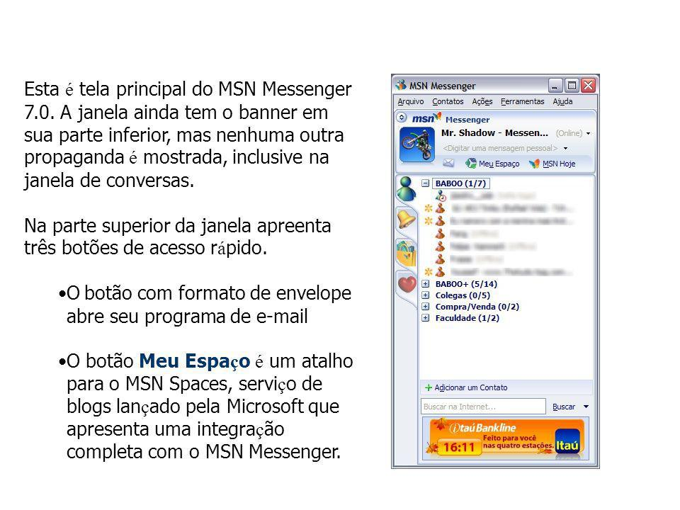 Esta é tela principal do MSN Messenger 7