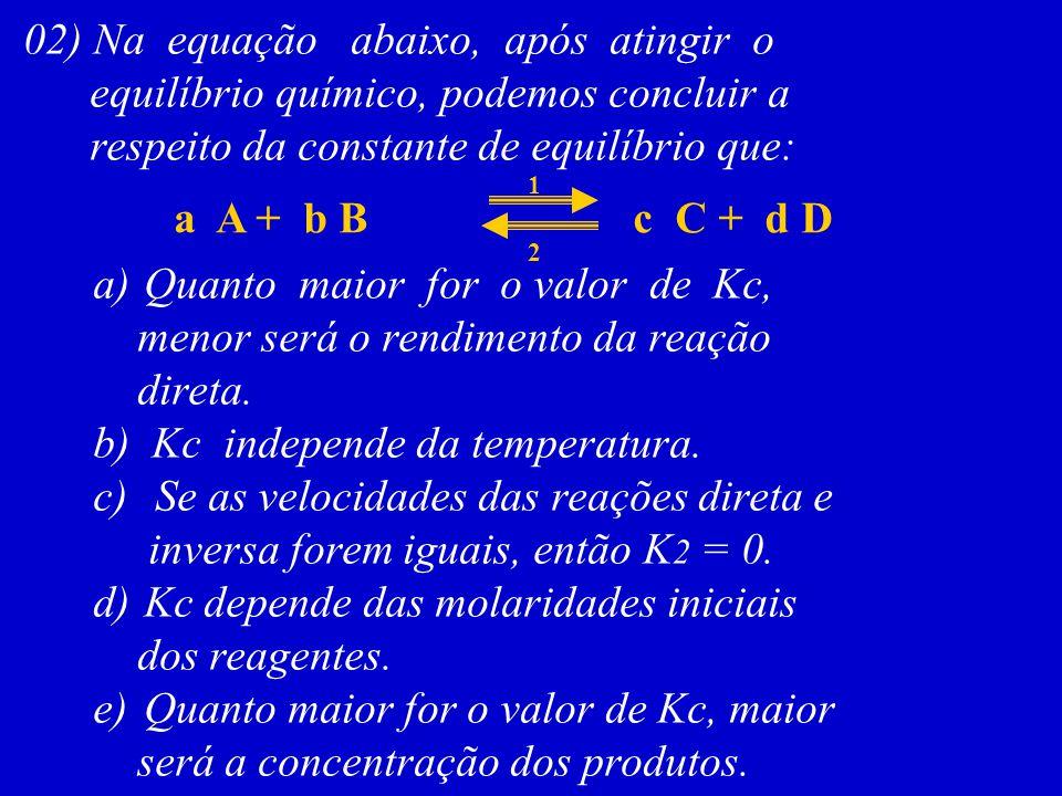 02) Na equação abaixo, após atingir o