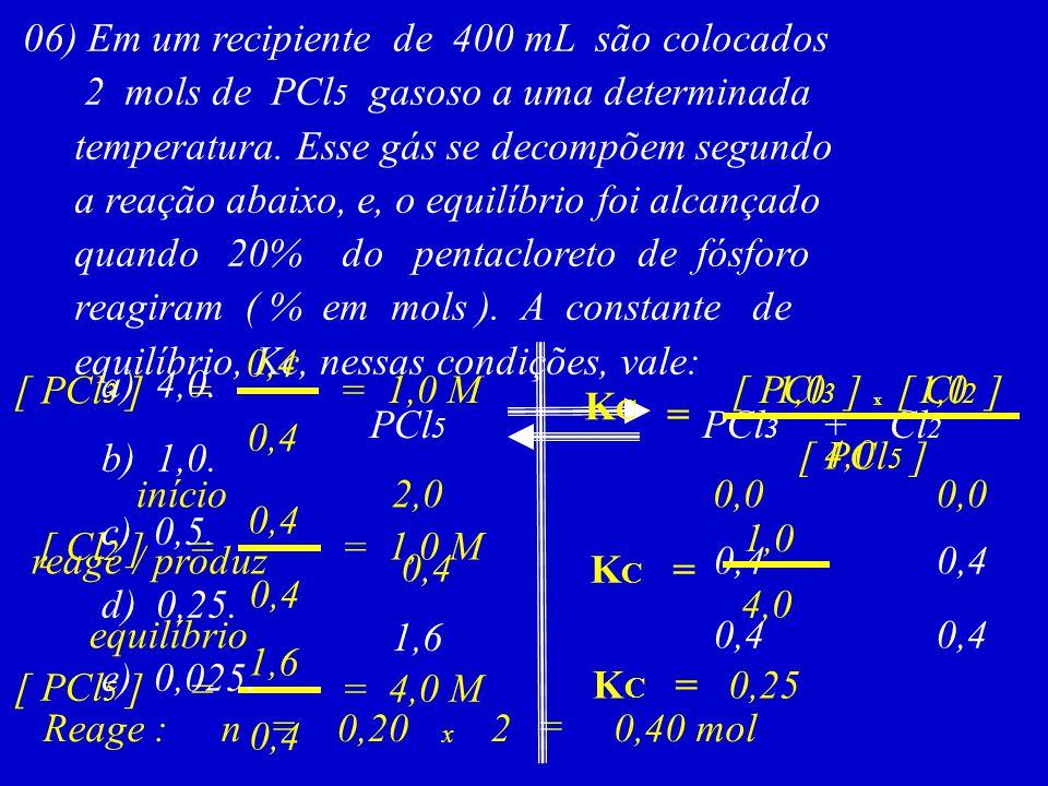 06) Em um recipiente de 400 mL são colocados
