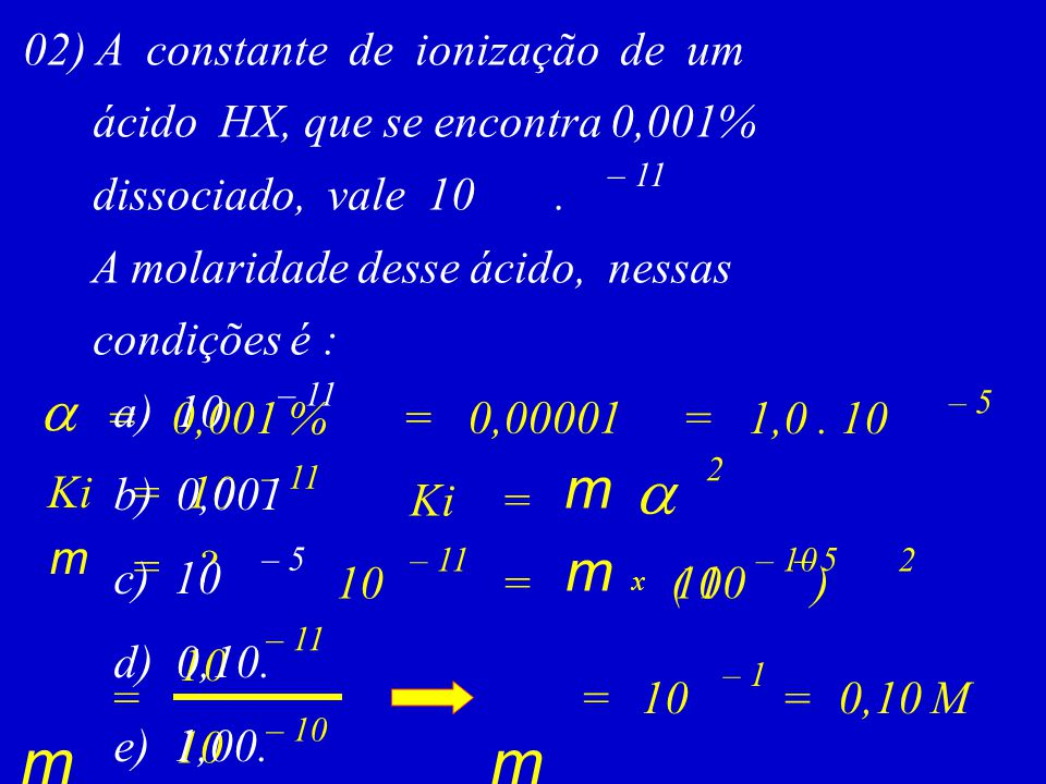 a m m a m m 02) A constante de ionização de um