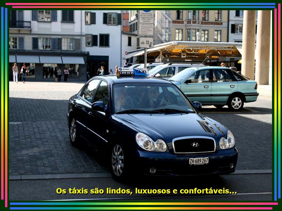Os táxis são lindos, luxuosos e confortáveis...