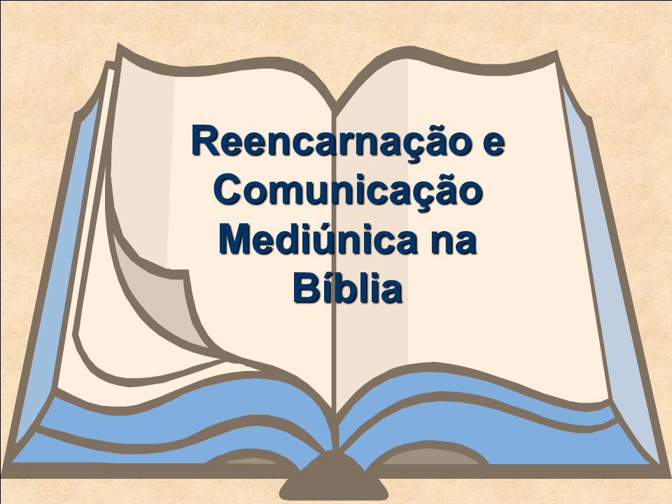 Reencarnação e Comunicação Mediúnica na Bíblia