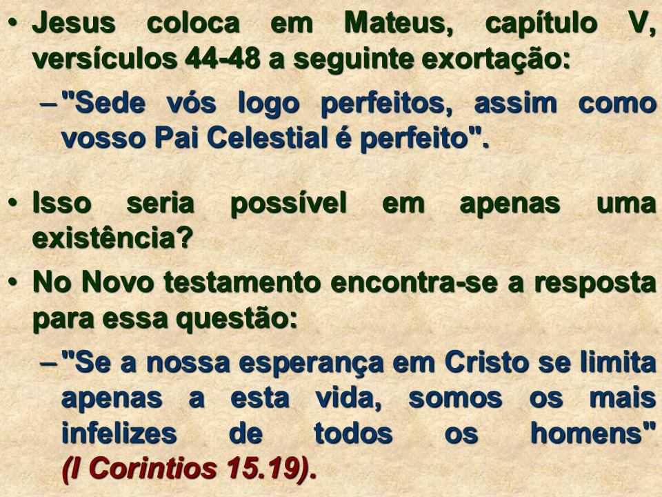 Jesus coloca em Mateus, capítulo V, versículos 44-48 a seguinte exortação: