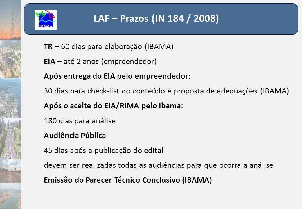 LAF – Prazos (IN 184 / 2008) TR – 60 dias para elaboração (IBAMA)
