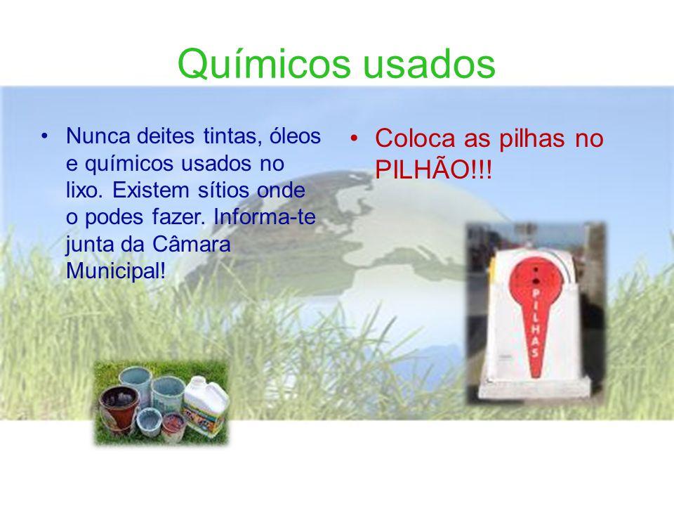 Químicos usados Coloca as pilhas no PILHÃO!!!