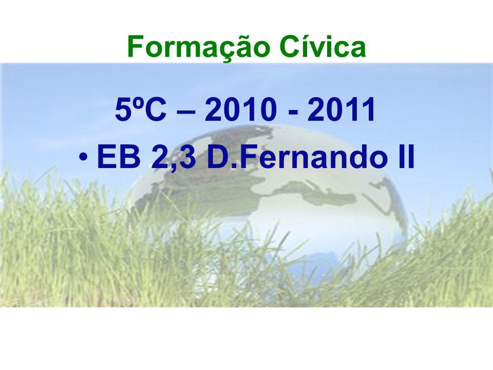 Formação Cívica 5ºC – 2010 - 2011 EB 2,3 D.Fernando II