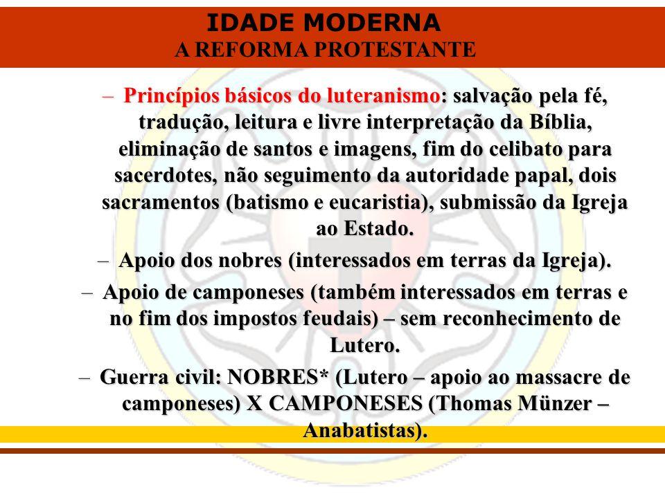 Apoio dos nobres (interessados em terras da Igreja).