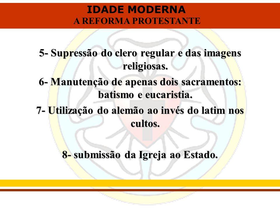 5- Supressão do clero regular e das imagens religiosas.