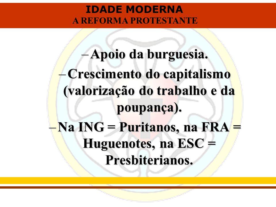 Crescimento do capitalismo (valorização do trabalho e da poupança).