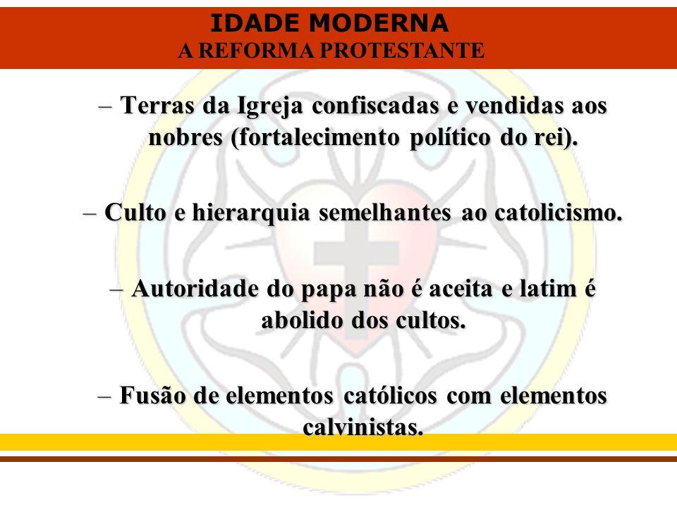 Culto e hierarquia semelhantes ao catolicismo.