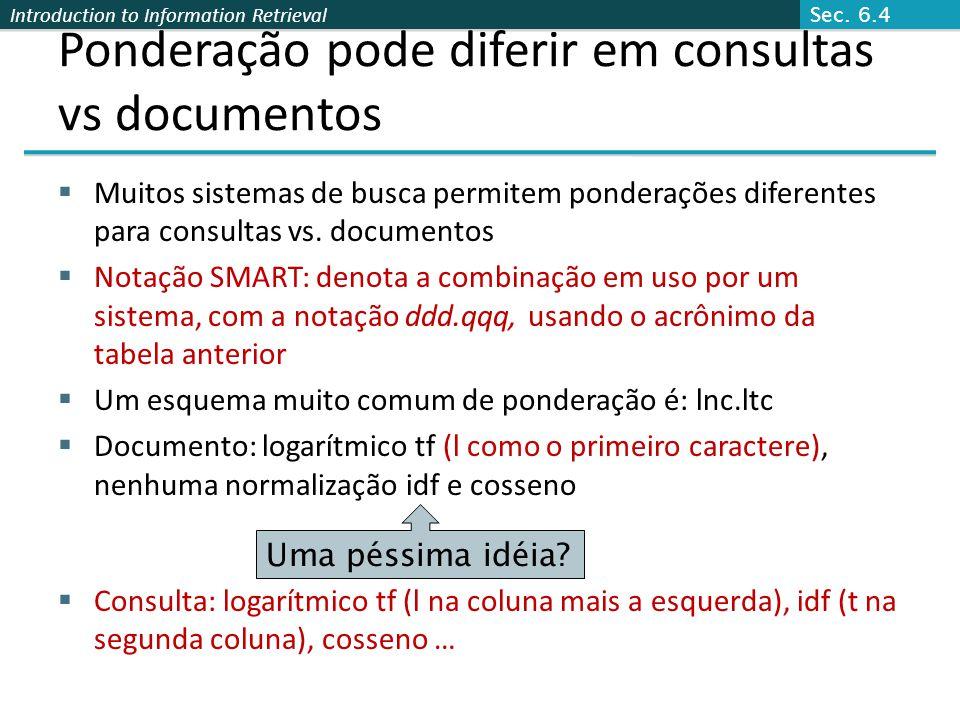Ponderação pode diferir em consultas vs documentos
