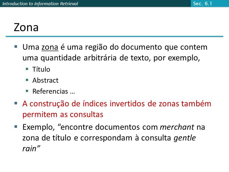 Sec. 6.1 Zona. Uma zona é uma região do documento que contem uma quantidade arbitrária de texto, por exemplo,
