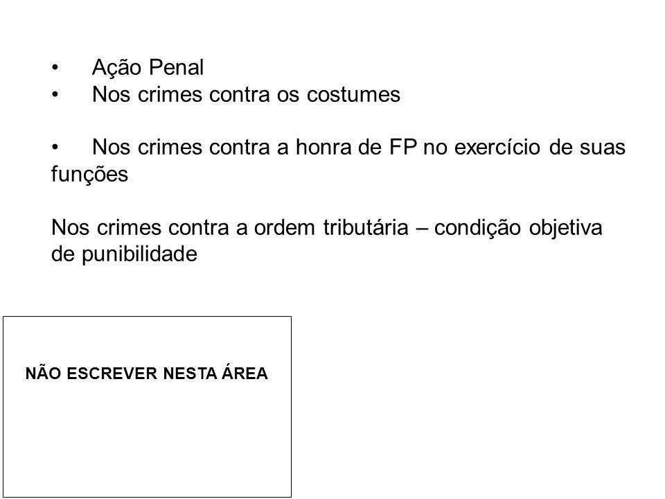 • Nos crimes contra os costumes