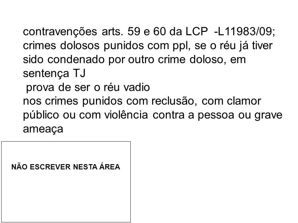 contravenções arts. 59 e 60 da LCP -L11983/09;