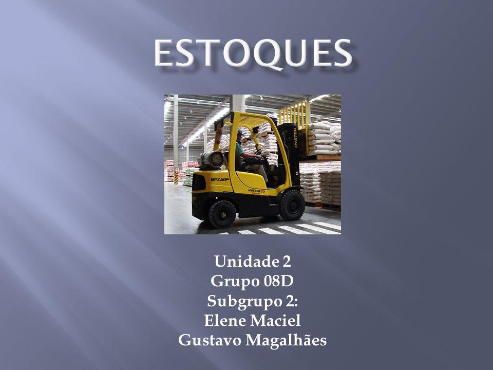 ESTOQUES Unidade 2 Grupo 08D Subgrupo 2: Elene Maciel