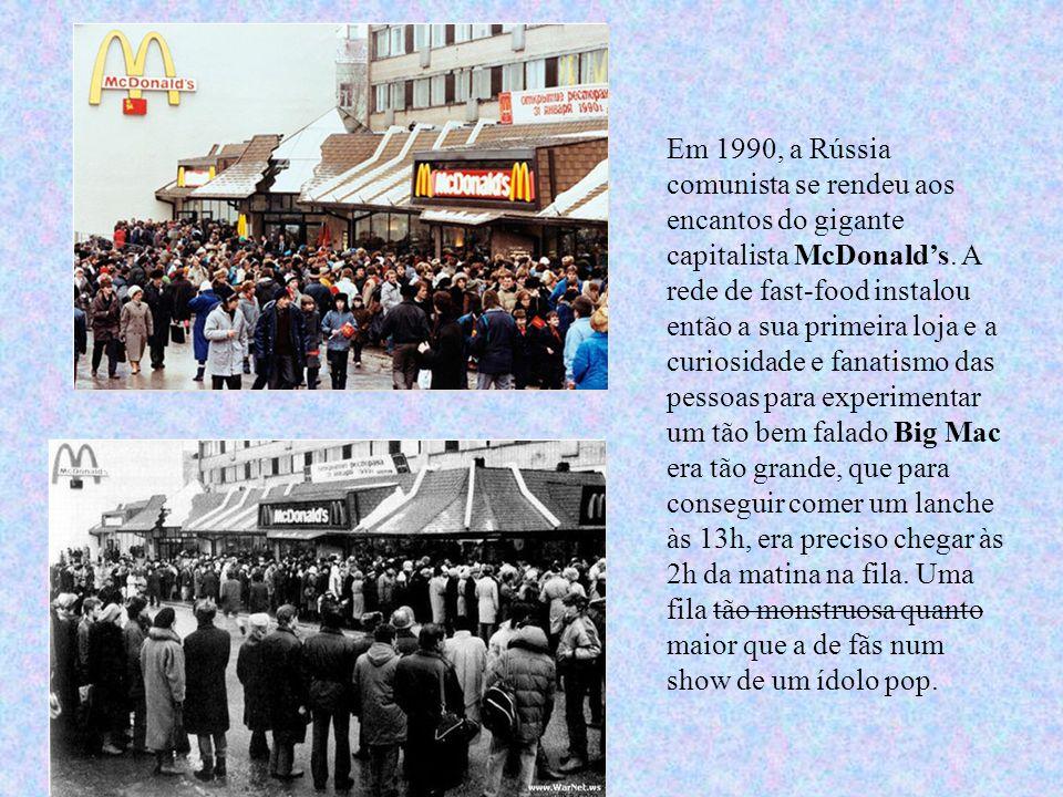 Em 1990, a Rússia comunista se rendeu aos encantos do gigante capitalista McDonald's.