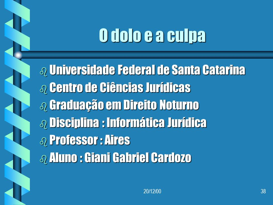 O dolo e a culpa Universidade Federal de Santa Catarina