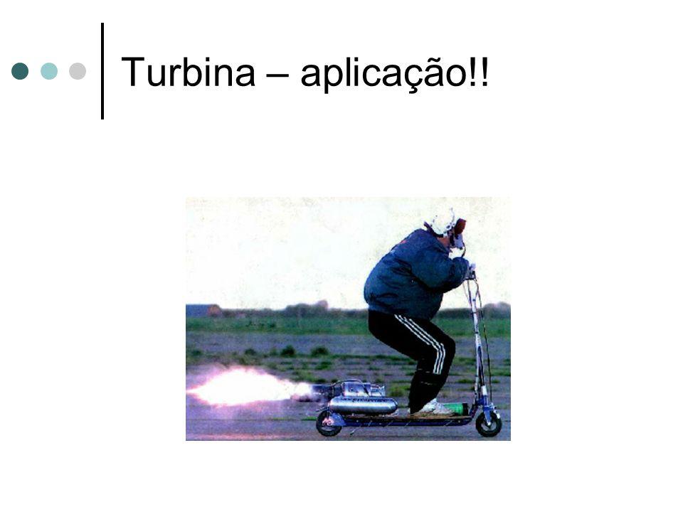 Turbina – aplicação!!