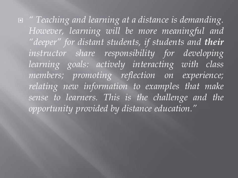 Teaching and learning at a distance is demanding