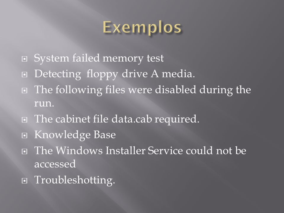 Exemplos System failed memory test Detecting floppy drive A media.