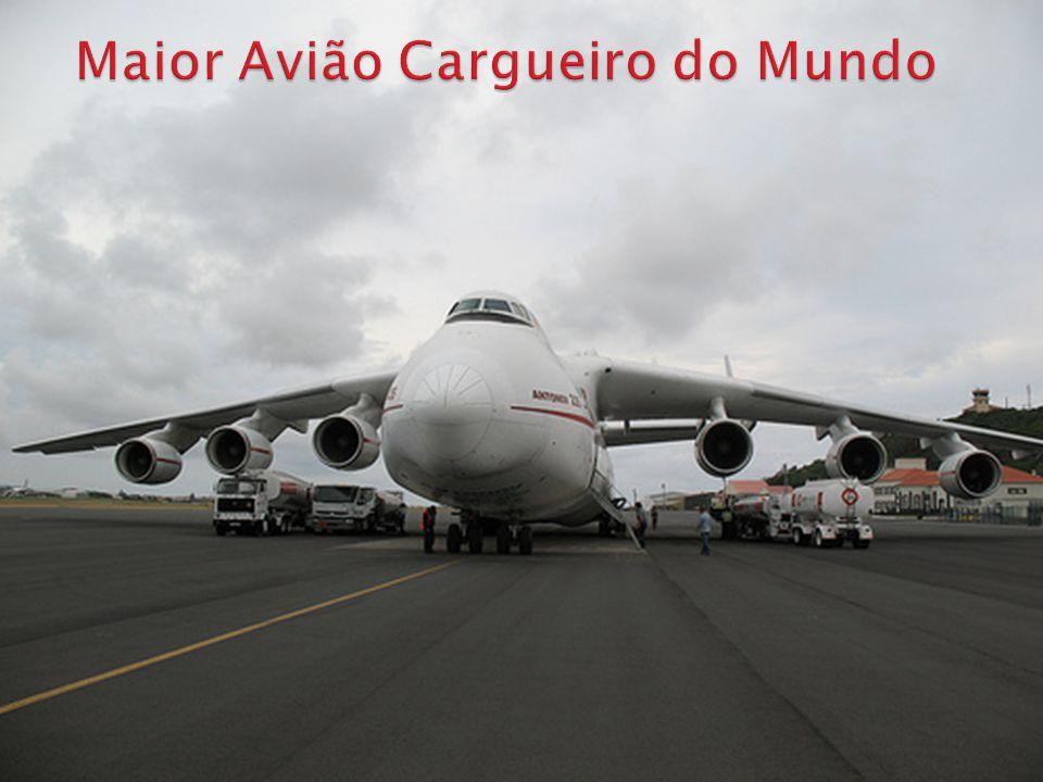 Maior Avião Cargueiro do Mundo