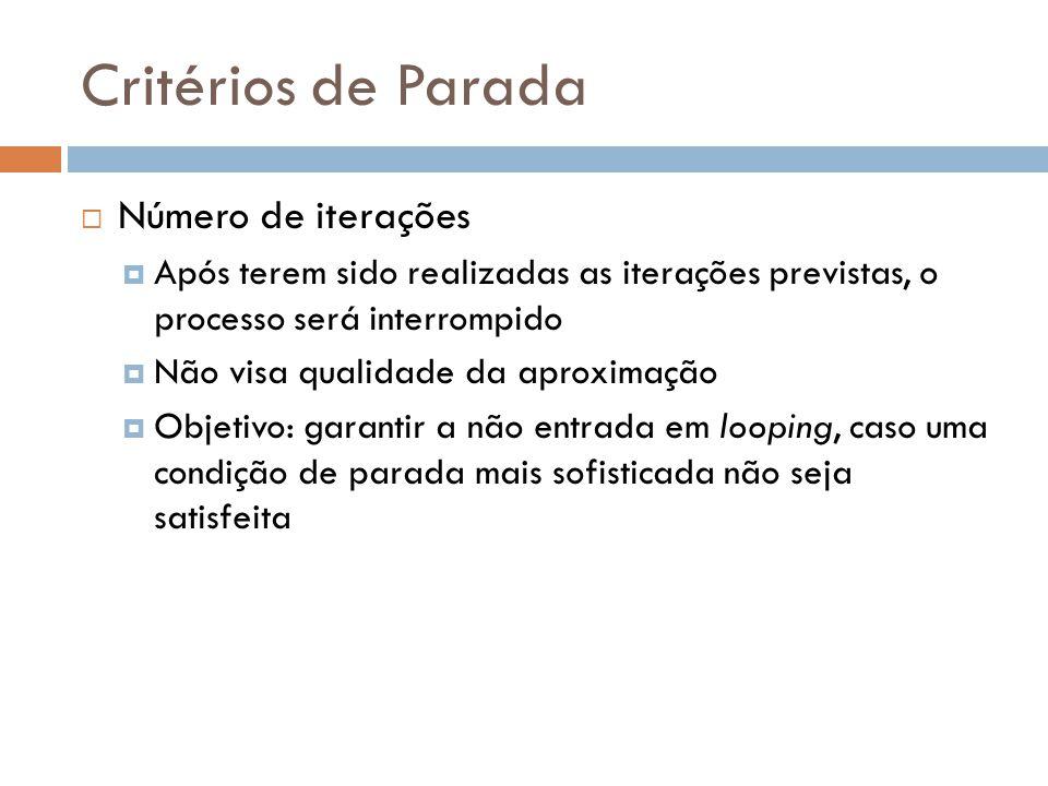 Critérios de Parada Número de iterações