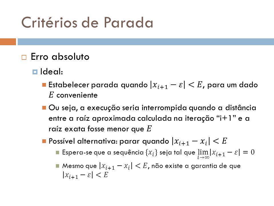 Critérios de Parada Erro absoluto Ideal: