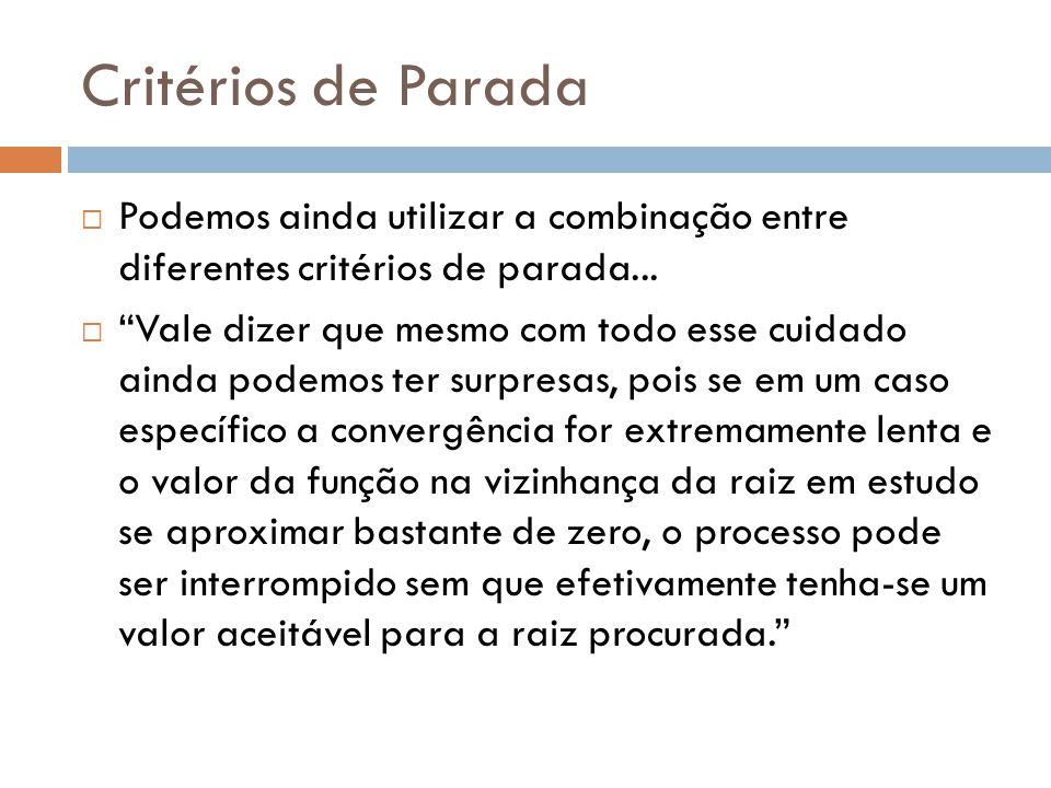 Critérios de Parada Podemos ainda utilizar a combinação entre diferentes critérios de parada...