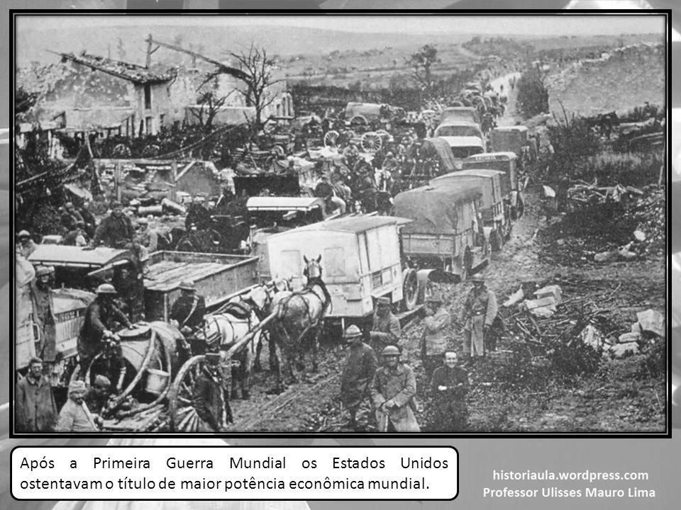Após a Primeira Guerra Mundial os Estados Unidos ostentavam o título de maior potência econômica mundial.