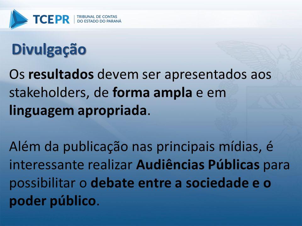 Divulgação Os resultados devem ser apresentados aos stakeholders, de forma ampla e em linguagem apropriada.