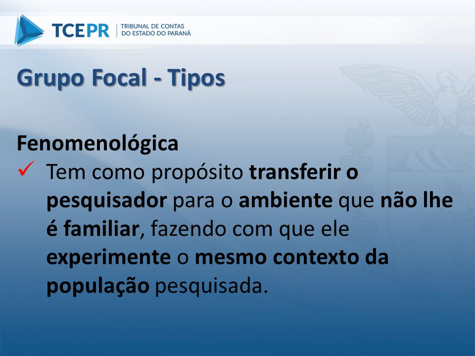 Grupo Focal - Tipos Fenomenológica