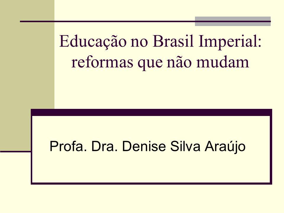 Educação no Brasil Imperial: reformas que não mudam