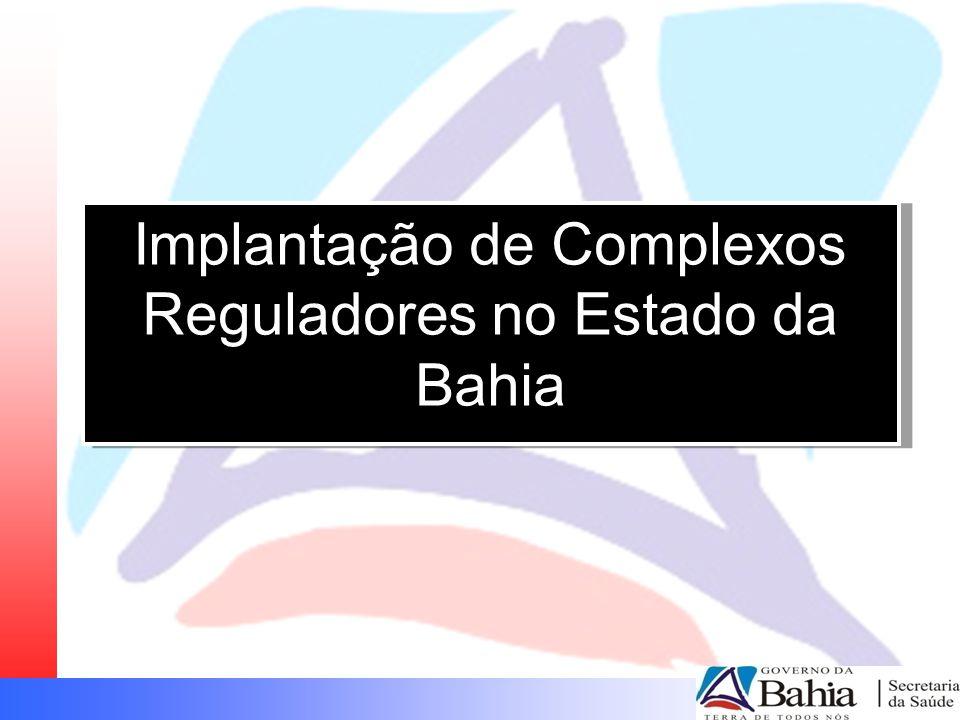 Implantação de Complexos Reguladores no Estado da Bahia