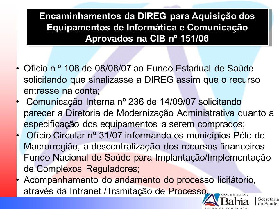Encaminhamentos da DIREG para Aquisição dos Equipamentos de Informática e Comunicação Aprovados na CIB nº 151/06