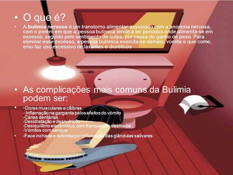 O que é As complicações mais comuns da Bulimia podem ser: