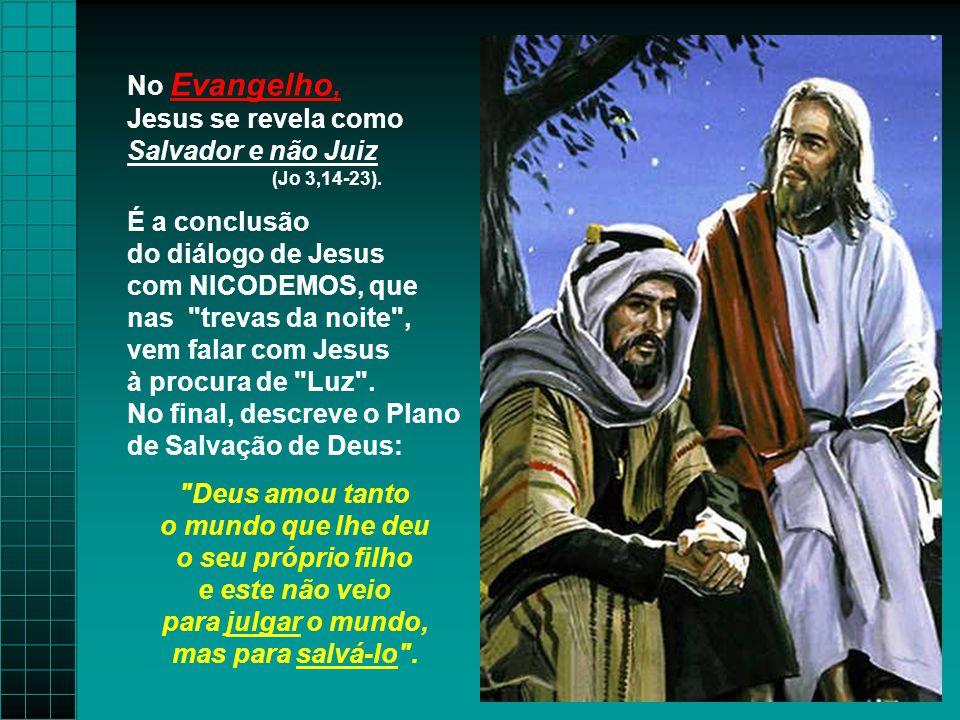 No Evangelho, Jesus se revela como Salvador e não Juiz