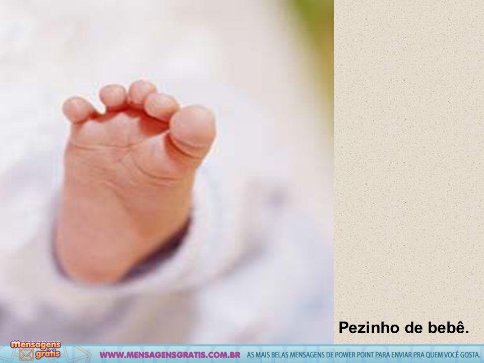 Pezinho de bebê.